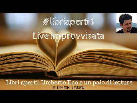 Libri aperti: Umberto Eco e un paio di letture - Una LIVE improvvisata