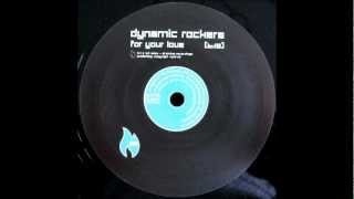 Dynamic Rockers - For Your Love