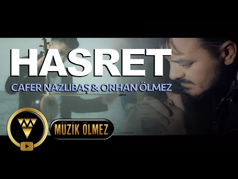 Cafer Nazlıbaş & Orhan Ölmez - Hasret - Official Video Klip