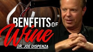 HOW WINE CAN HELP YOU IN LIFE - Dr Joe Dispenza   London Real