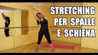 Come fare streching per le spalle e la schiena? Esercizi per allungare i muscoli da fare a casa