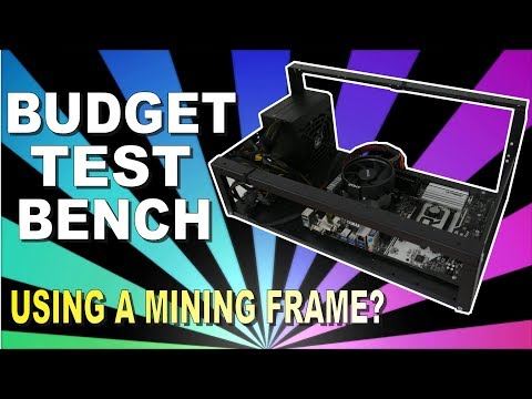 Budget Open Air Test Bench - With An Ex Crypto Mining Frame