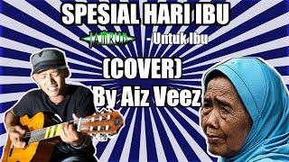SPESIAL HARI IBU! JAMRUD - UNTUK IBU (COVER) By Aiz Veez