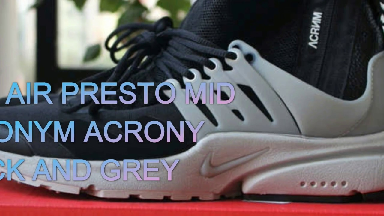 d289b75bb86 FIRST LOOK NIKE AIR PRESTO MID ACRONYM ACRONY BLACK AND GREY - YouTube
