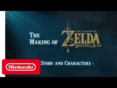 The Making of The Legend of Zelda: Breath of the Wild Video – Story and Characters