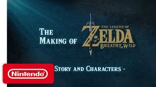 The Making of The Legend of Zelda: Breath of the Wild Video - Story and Characters