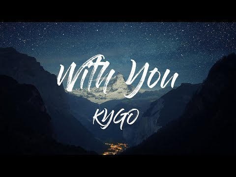 Kygo - With You /  ft. Wrabel