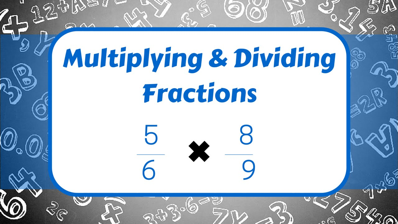 Worksheet Multiplying And Dividing Fractions multiplying and dividing fractions youtube fractions