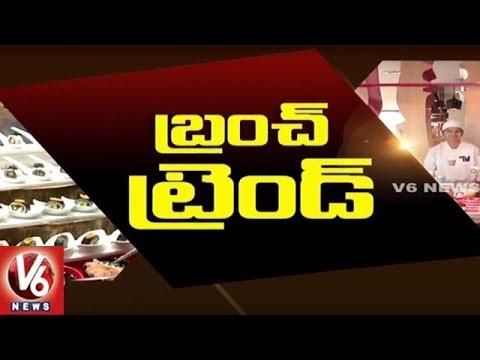 Special Report On 'Brunch' Trend In Hyderabad   Food Corner   City Life   V6 News