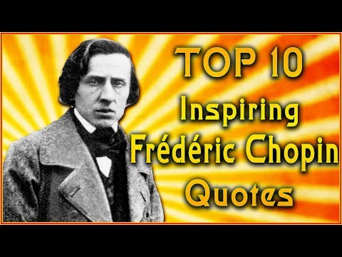 Top 10 Frédéric Chopin Quotes | Piano Quotes | Inspirational Quotes