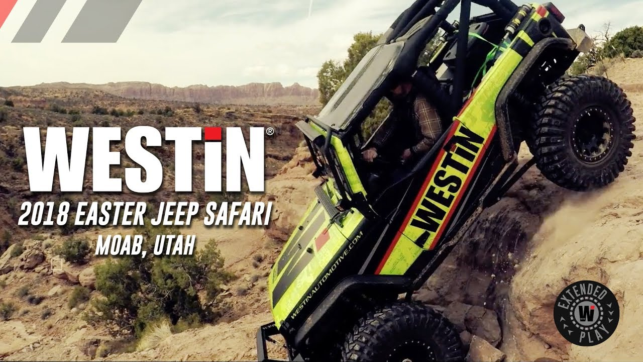 Westin 2018 Easter Jeep Safari; Extended Play
