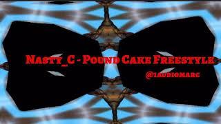 Nasty C - Pound Cake Freestyle