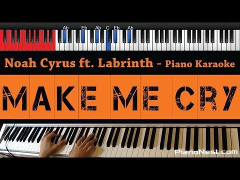 Noah Cyrus - Make Me Cry Ft. Labyrinth - HIGHER Key (Piano Karaoke / Sing Along)