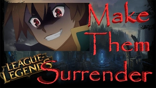 Make them Surrender League of Legends Gameplay