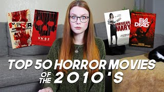 TOP 50 HORROR MOVIES OF THE 2010's