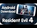 HOW TO DOWNLOAD RESIDENT EVIL 4 FOR ANDROID