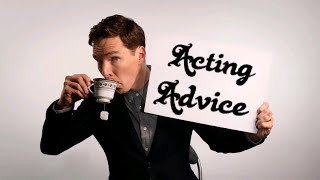 Benedict Cumberbatch Acting Advice