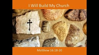 May 20, 2018 I Will Build My Church
