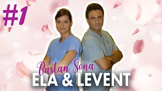 Ela & Levent - Baştan Sona | Part 1