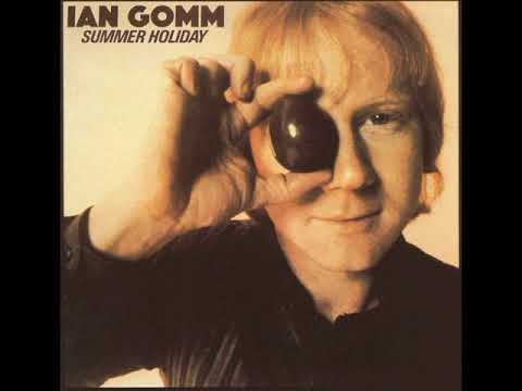 IAN GOMM (ex Brinsley schwarz) - SUMMER HOLIDAY
