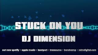 Stuck on You (Static Cling Mix) produced by DJ Dimension [next dimension music]