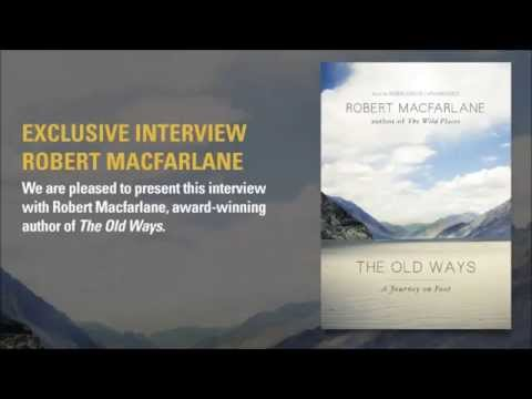 Robert Macfarlane talks about walking, landscapes, and the natural world