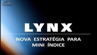 LYNX - Nova estratégia para mini índice