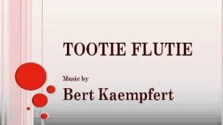 Bert Kaempfert - Tootie Flutie