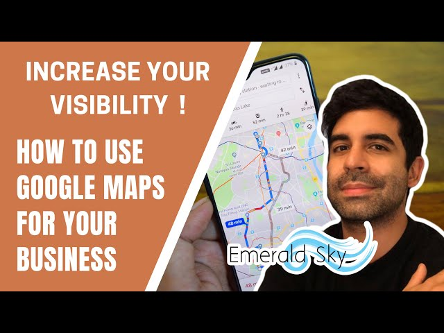 How does Google Maps Work (And Why You Need It)