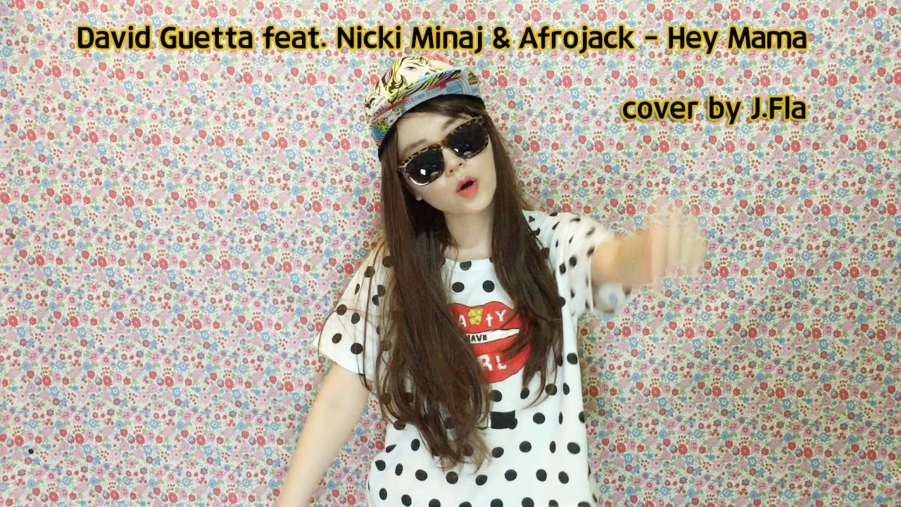David Guetta – Hey Mama feat.  Nicki Minaj & Afrojack ( cover by J.Fla )