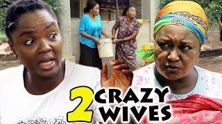 2 Crazy Wives Season 3 amp 4 -  Chioma Chukwuka  Ebere Okaro  2019 Latest Nigerian Movie