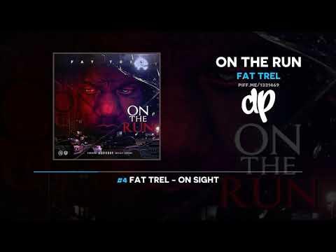 Fat Trel - On The Run (FULL MIXTAPE)
