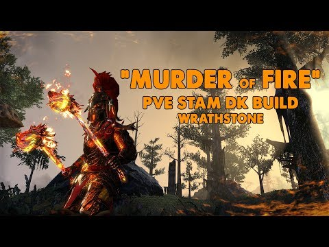 ESO - Murder Of Fire - Stamina Dragonknight PVE Build - (Wrathstone)