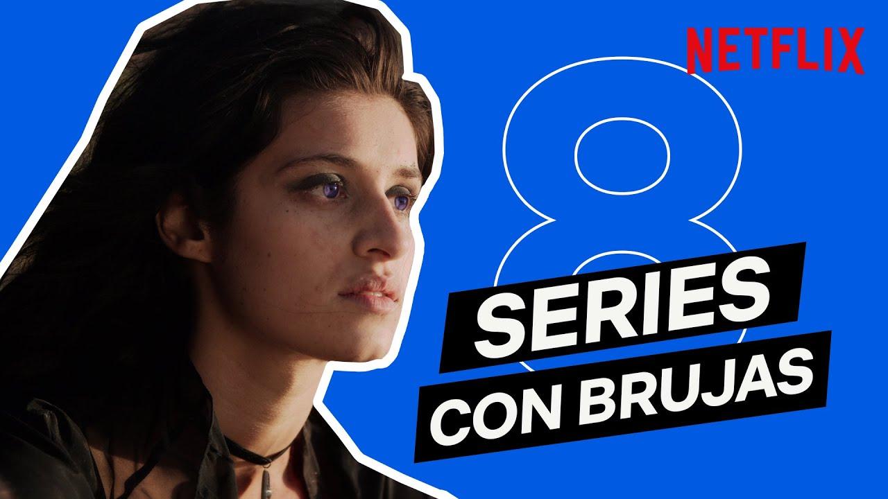 8 SERIES con BRUJAS actuales y de TIEMPOS pasados | Netflix España