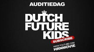 Dutch Future Kids Auditiedag | HRN Movie
