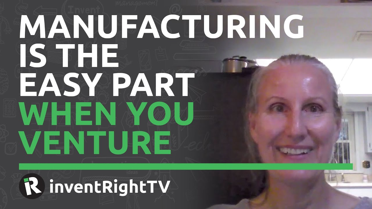 When you Venture, Manufacturing is the Easy Part