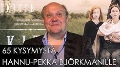 65 kysymystä Hannu-Pekka Björkmanille. IKITIE
