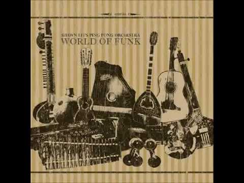 Shawn Lee's Ping Pong Orchestra - World Of Funk (full album)