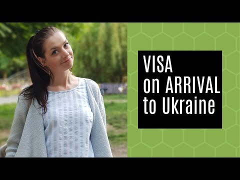 How to get VISA ON ARRIVAL to Ukraine