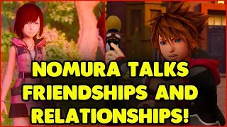 KINGDOM HEARTS 3 NOMURA TALKS ABOUT THE FRIENDSHIPS AND RELATIONSHIP IN KH3!