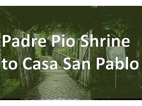 Padre Pio Shrine to Casa San Pablo