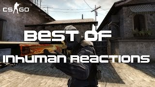 CS:GO - Best of Inhuman Reactions (In official matches)