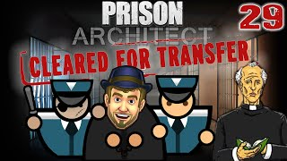 "OUR ""PART IN THE PROCESS"" - Prison Architect Cleared For Transfer Gameplay - 29 - Let's Play"