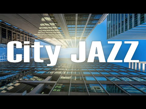 City JAZZ - Relaxing JAZZ Music for Work and Study - Calm Music