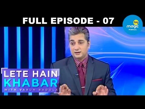 Lete Hain Khabar with Varun Badola | Ep 07 | 23rd November