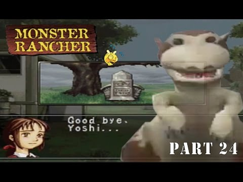 Monster Rancher - Pt. 24: Yoshi's Funeral