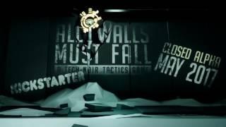 All Walls Must Fall — трейлер для Kickstarter