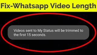 How To Post/Upload Long Video On Whatsapp Status||Set More Than 30 Seconds||Remove Time Limit
