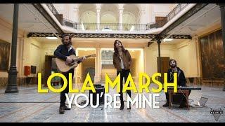 Lola Marsh Youre Mine