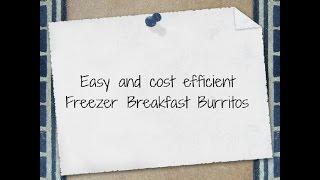 Easy And Cost Efficient Freezer Breakfast Burritos